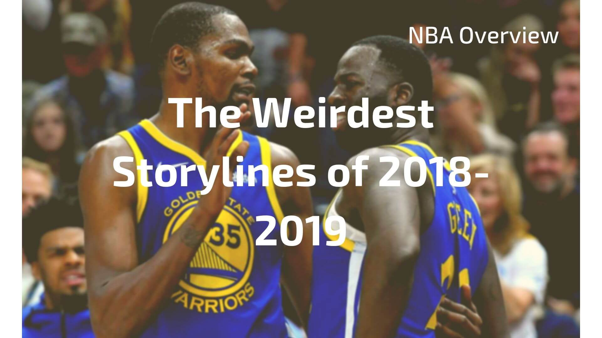 The weirdest NBA storylines of 2018-2019 are all right here!
