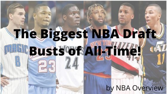 biggest NBA draft busts of all time, recent nba draft busts as well
